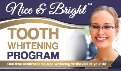 Nice & Bright Tooth Whitening Program ,One time enrollment fee and then free bleaching for the rest of your life.